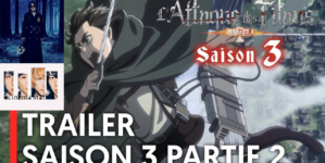 Attaque des Titans – Saison 3 : L'opening de la seconde partie sera par Linked Horizon et l'ending par Cinema Staff