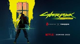 Cyberpunk: Edgerunners : L'anime du Studio Trigger pour Netflix prévu en 2022