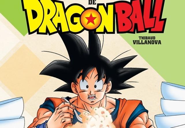 Dragon Ball : Les Recettes Légendaires de Dragon Ball le livre officiel sort en octobre